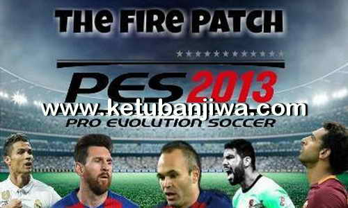 PES 2013 The Fire Patch Season 2017-2018 Ketuban Jiwa