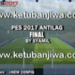 PES 2017 Antilag Final New Config by Syamil