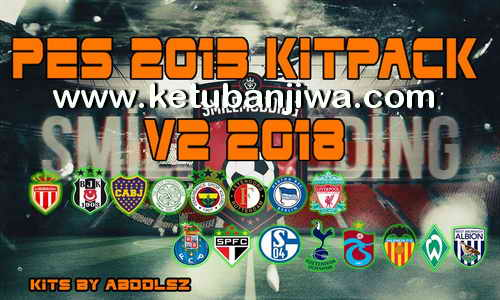 Download PES 2013 Kitpack v2 New Season 2017-2018 by AbdDlsz Ketuban Jiwa