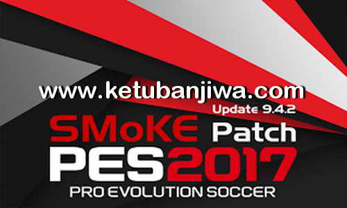 Download PES 2017 SMoKE Patch 9.4.2 Update 15 July 2017 Ketuban Jiwa