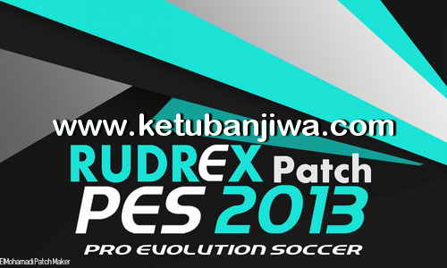PES 2013 Rudrex Patch 2.0 AIO Season 2017-2018 Ketuban Jiwa