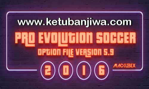 PES 2016 PTE Patch Option File v5.9 Update 25 July 2017 Season 17-18 by Mackubex Ketuban Jiwa