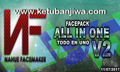 PES 2017 Facepack v2 AIO by Nahue Facemaker Ketuban Jiwa