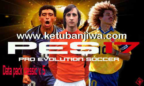 PES 2017 Final Data Pack Classic v5 For Professional Patch 3.2 Ketuban Jiwa