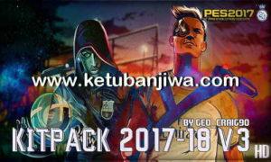 PES 2017 Kitpack 2017-18 V3 HD by Geo_Craig90 Ketuban Jiwa