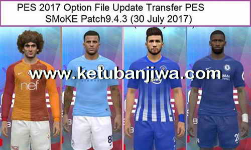 PES 2017 Option File Update Transfer 30 July 2017 For SMoKE Patch 9.3.4 by Eslam Ketuban Jiwa
