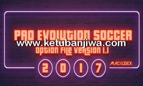 PES 2017 Option File Update Version 1.1 For PES Professionals Patch 3.1 by Mackubex Ketuban Jiwa