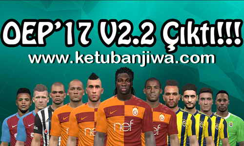 PES 2017 Ottoman Empire Patch v2.2 Turkish Super League Season 2017-18 Ketuban Jiwa