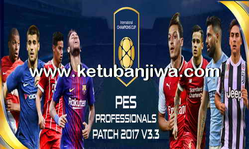 PES 2017 PES Professionals Patch v3.3 Update 27 July 2017 Ketuban Jiwa