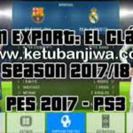PES 2017 PS3 Team Export El Clasico 2017-18