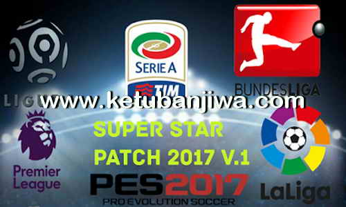 PES 2017 Super Star Patch v1 Season 2017-2018 Ketuban Jiwa