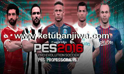 Download PES 2016 Professionals Patch 5.1 Unofficial Update Season 2017-2018 by Essam Patches Ketuban Jiwa