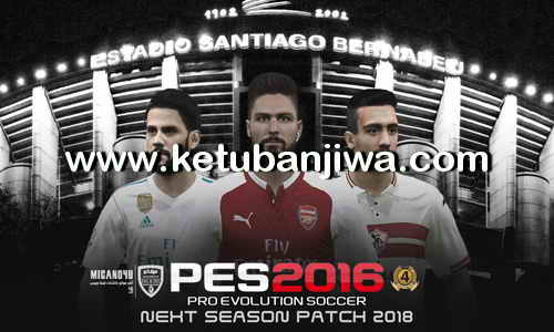 Download PES2016 Next Season Patch 2017-2018 by Micano4u Ketuban Jiwa