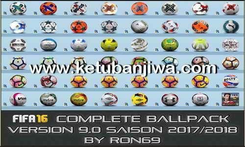 FIFA 16 Complete Ballpack 9.0 Season 2017-2018 by Ron69 Ketuban Jiwa