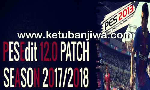 PES 2013 PESEdit 12.0 Patch New Season 2017-2018 Single Link Torrent by Minosta4u
