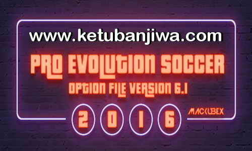 PES 2016 PTE Patch Option File 6.1 Update 11 August 2017 Season 17-18 Ketuban Jiwa