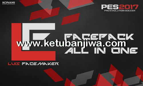 PES 2017 Facepack All In One AIO by Luis Facemaker Ketuban Jiwa