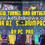 PES 2017 New Tunnels + Anthem For AZ Stadium Pack
