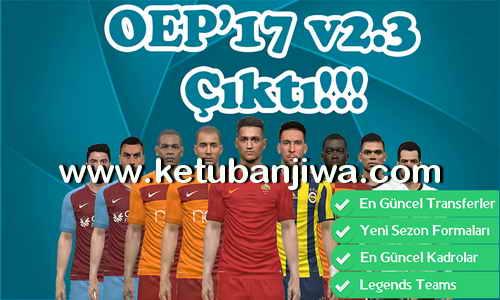 PES 2017 Ottoman Empire Patch v2.3 Update - OEP 17 Ketuban Jiwa