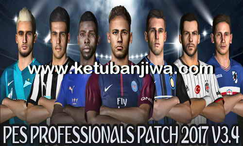 PES 2017 PES Professionals Patch v3.4 Update 06 August 2017 Ketuban Jiwa