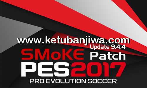 PES 2017 SMoKE Patch 9.4.4 Update Single Link Ketuban Jiwa