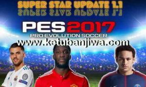 PES 2017 Super Star Patch Update 1.1 + Fix Season 17/18