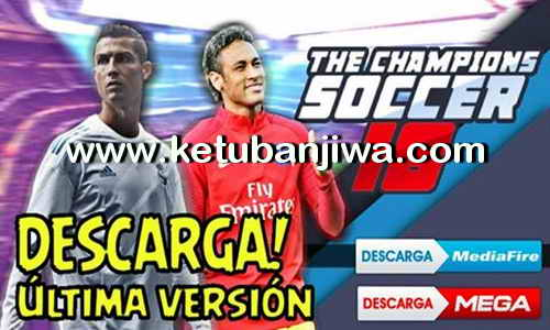 PES Android The Champions Soccer 18 Mod DLS17 Ketuban Jiwa