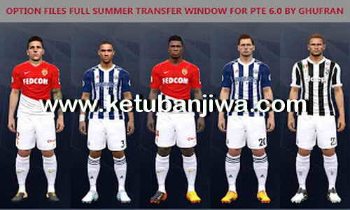 Download PES 2017 Option Files Full Summer Transfer Window For PTE Patch 6.0 by Ghufran Ketuban Jiwa