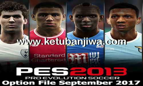 PES 2013 Option File Full Summer Transfer Update 01 September 2017 Season 17-18 by Micano4u Ketuban Jiwa