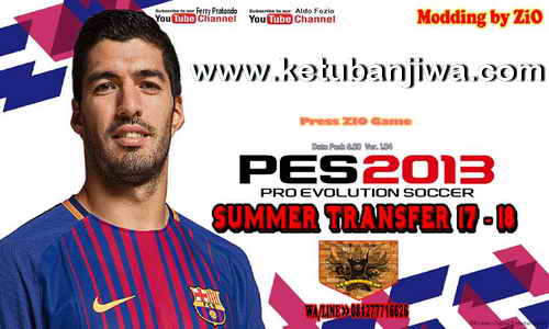 PES 2013 PS3 CFW + OFW Summer Transfer 17-18 Patch by ZiO Ketuban Jiwa