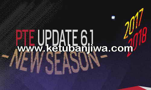 PES 2017 PTE Patch 6.1 Final Update Ketuban Jiwa