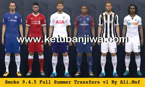 PES 2017 SMoKE Patch 9.4.5 Full Summer Transfer Update + Fix v1 by Ali Mnf Ketuban Jiwa