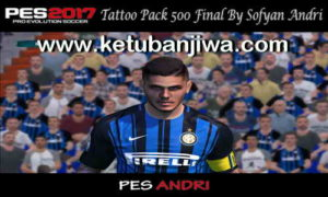 PES 2017 Tattoo Pack 500 Final by Sofyan Andri
