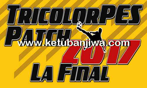 PES 2017 TricolorPES Patch La Final v1.1 Update Ketuban Jiwa