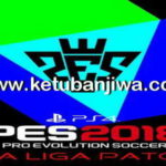 PES 2018 PS4 + PC LaLiga Patch