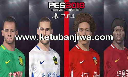 PES 2018 PS4 Chinese Super League Option File by KG Ketuban Jiwa