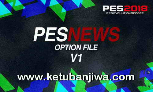 PES 2018 PS4 PESNews Option File v1 Ketuban Jiwa