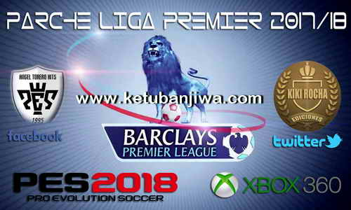 PES 2018 XBOX 360 English Premier League Patch Ketuban Jiwa