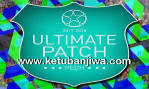 PES6 PECH Ultimate Patch Season 2017-2018 English Version Single Link Ketuban Jiwa