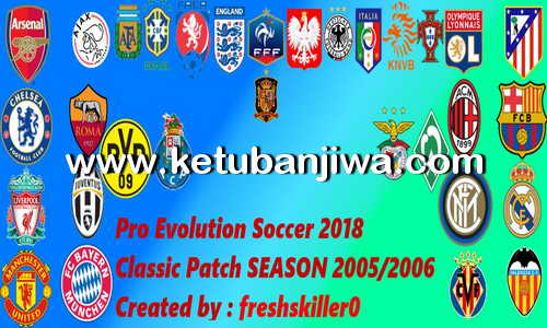 PES 2018 Classic Season Patch 2005-2006 For PC by Freshskiller0 Ketuban Jiwa