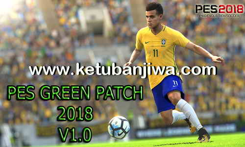 PES 2018 Green Patch v1.0 + DLC 1.0 For PC Ketuban Jiwa