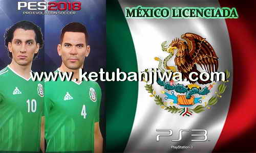 PES 2018 Mexico NT License Option File For PS3 BLES + BLUS by AndrewPes Ketuban Jiwa
