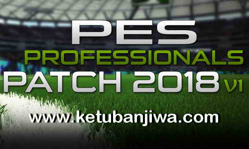 PES 2018 PES Professionals Patch v1 For PC Single Link Torrent Ketuban Jiwa