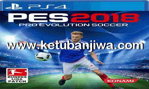 PES 2018 PS4 Bundesliga Patch Team Ketuban Jiwa