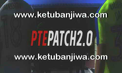 PES 2018 PTE Patch 2.0 AIO Single Link Ketuban Jiwa
