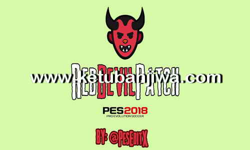 PES 2018 Red Devil Patch 1.0 For XBOX 360 by PESEditX Ketuban Jiwa