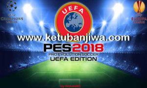 PES 2018 UEFA Edition Patch v1.0 For PC by Wolves85 Ketuban Jiwa