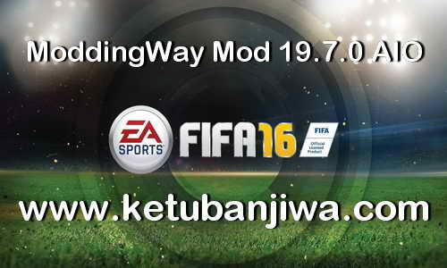 FIFA 16 ModdingWay Mod 19.7.0 AIO Single Link Ketuban Jiwa