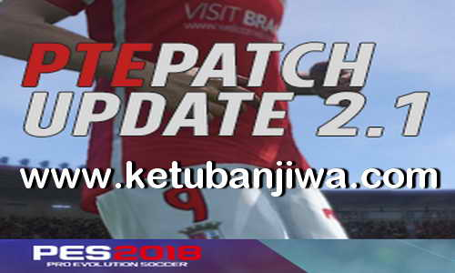 PES 2018 PTE Patch v2.1 Update Single Link Ketuban Jiwa
