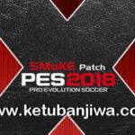 PES 2018 SMoKE Patch X 10.1.1 AIO Single Link
